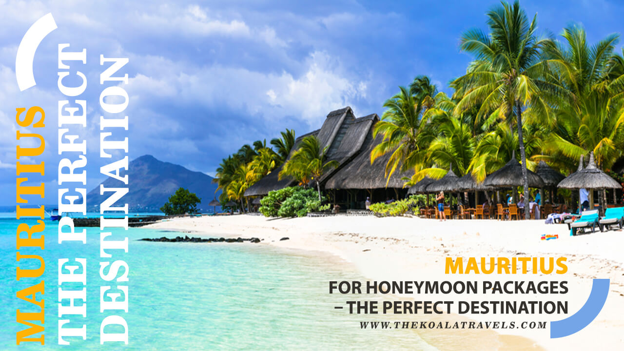 Mauritius for Honeymoon Packages – The Perfect Destination